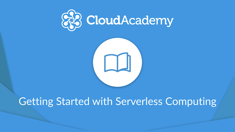 Getting Started With Serverless Computing - Introduction