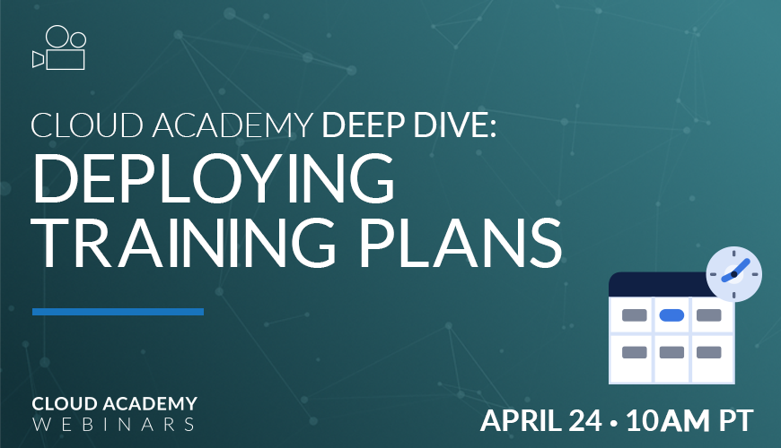 Cloud Academy Deep Dive: Deploying Training Plans