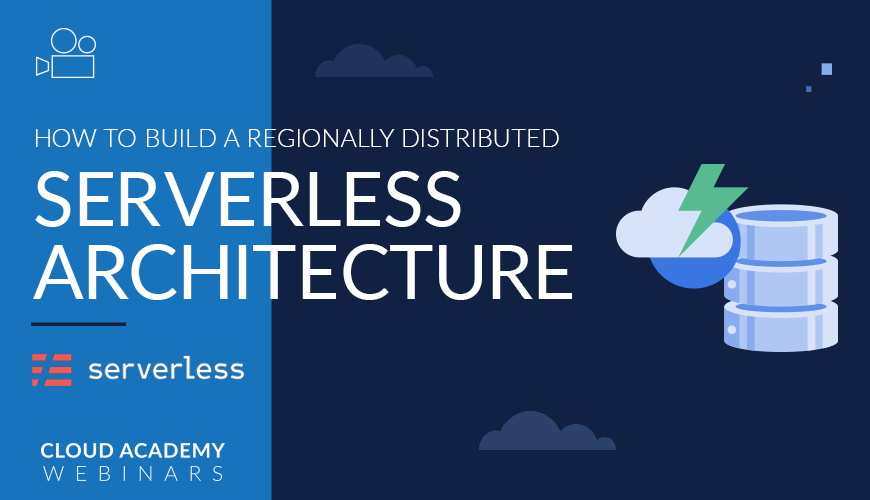 How to Build a Regionally Distributed Serverless Architecture